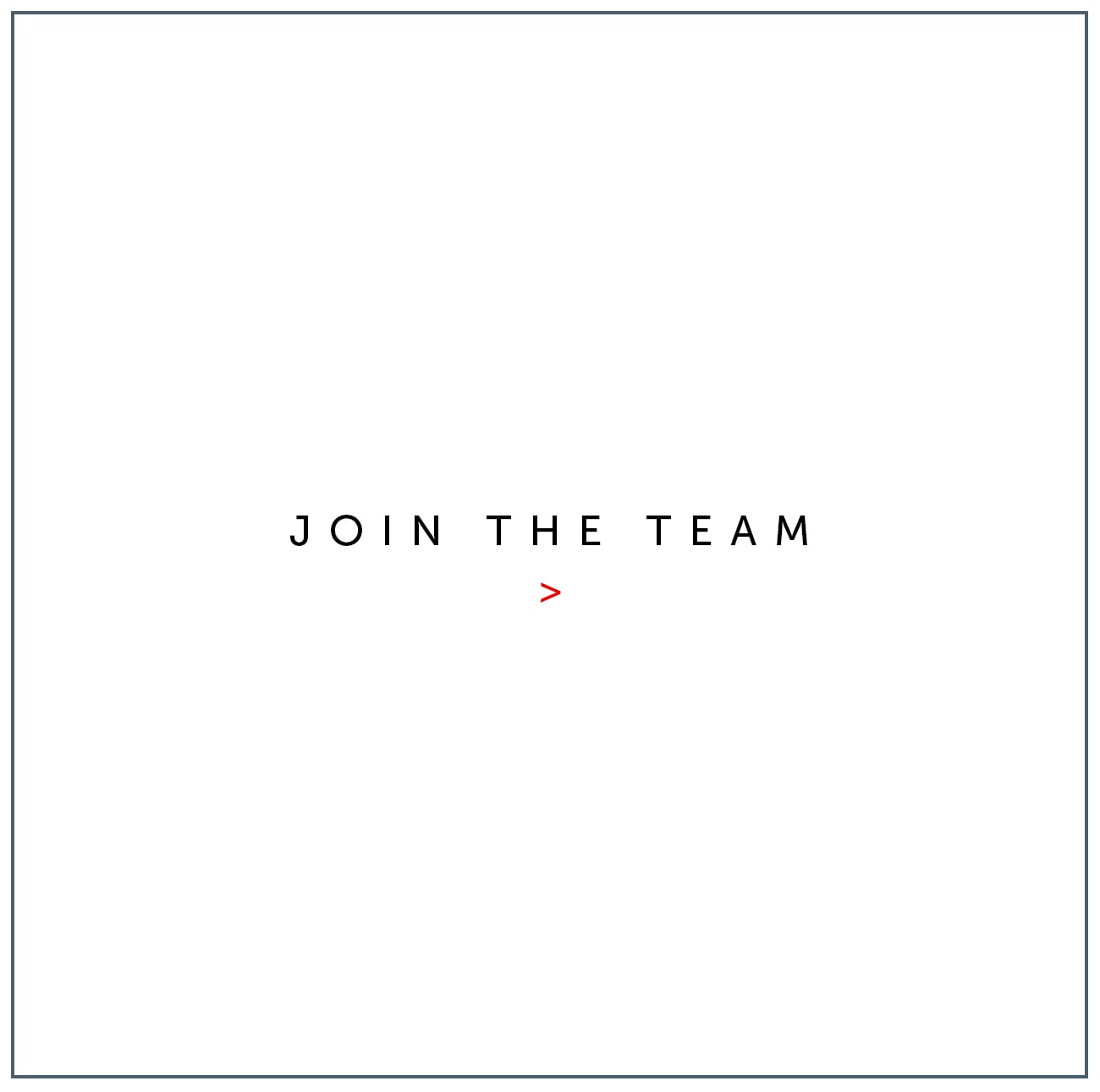 Join the team.